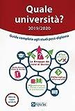 Quale università? Anno accademico 2019-2020. Guida completa agli studi post-diploma