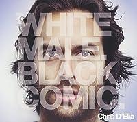 White Male Black Comic (CD+DVD) by Chris D'Elia (2013-05-03)
