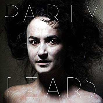 Party Fears