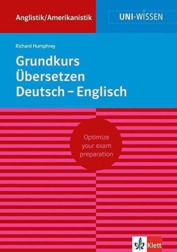 Uni Wissen Grundkurs Übersetzen Deutsch-Englisch: Anglistik/Amerikanistik, Sicher im Studium (Uni-Wissen Anglistik/Amerikanistik)