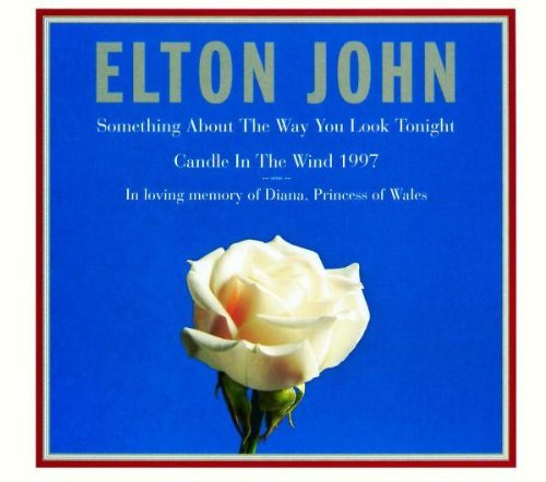 Candle in Wind 1997 / Something About Way You Look by Elton John (1998-04-07)