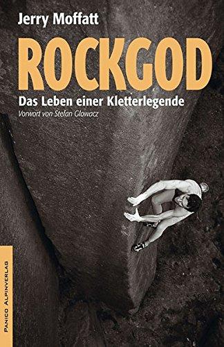Rockgod: Das Leben einer Kletterlegende