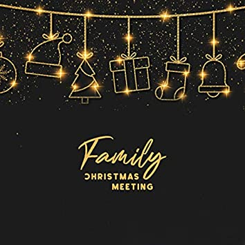 Family Christmas Meeting