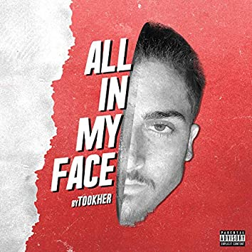 All in My Face