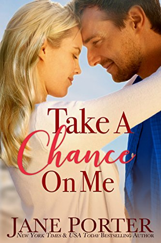 Take a Chance on Me (Miracle on Chance Avenue Book 3) by [Jane Porter]