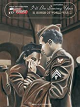 I'll Be Seeing You: 51 Songs of World War II (E-Z Play Today, Vol. 177)