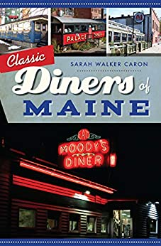 Classic Diners of Maine (American Palate) by [Sarah Walker Caron]