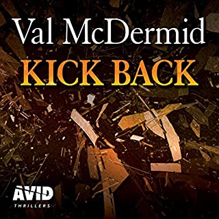 Kick Back     PI Kate Brannigan, Book 2              By:                                                                                                                                 Val McDermid                               Narrated by:                                                                                                                                 Chloe Massey                      Length: 7 hrs and 17 mins     20 ratings     Overall 4.6