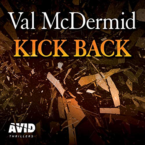 Kick Back     PI Kate Brannigan, Book 2              By:                                                                                                                                 Val McDermid                               Narrated by:                                                                                                                                 Chloe Massey                      Length: 7 hrs and 17 mins     3 ratings     Overall 4.7