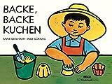 Backe, backe Kuchen: Vierfarbiges Pappbilderbuch