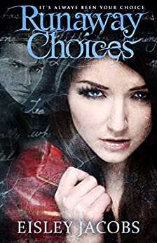 Runaway Choices - A Christian Speculative Fiction Novel by [Eisley Jacobs]