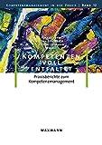 Kompetenzen voll entfaltet: Praxisberichte zum Kompetenzmanagement (Kompetenzmanagement in der Praxis) - Volker Heyse