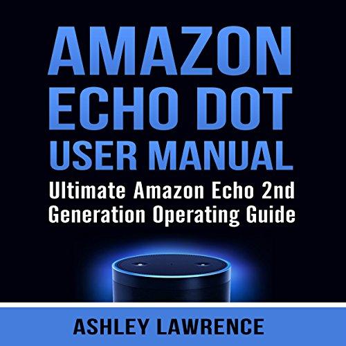 Amazon Echo Dot User Manual audiobook cover art