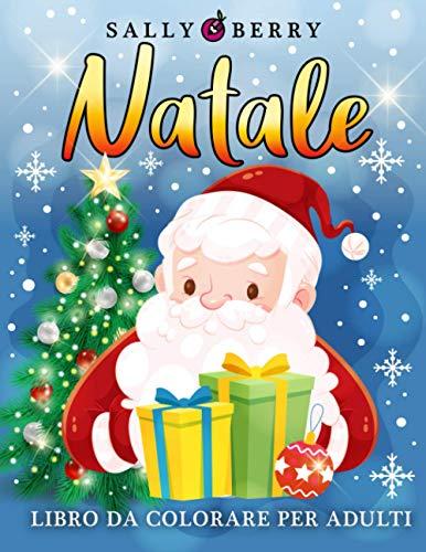 Libro da Colorare di Natale per Adulti: 50 Semplici Disegni Antistress da Colorare in Tema Natalizio. Babbo Natale, Elfi, Slitte, Renne, Atmosfera Invernale, ideale per rilassarsi