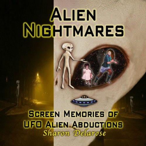 Alien Nightmares: Screen Memories of UFO Alien Abductions cover art