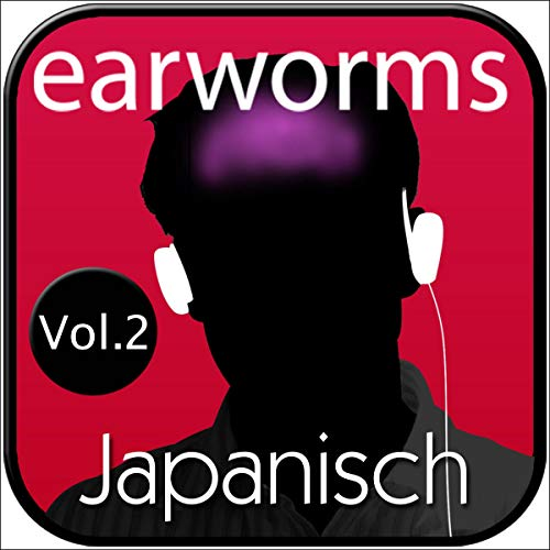 earworms Japanisch, Vol. 2 - lernen mit Musik Titelbild