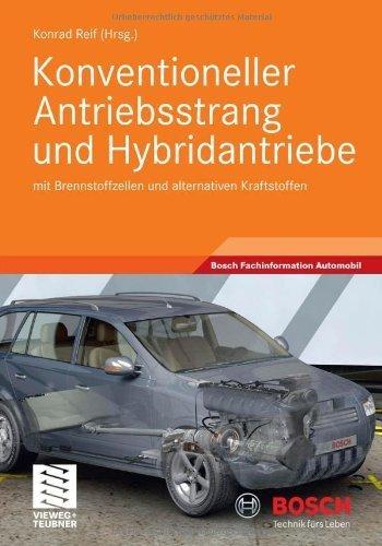 Konventioneller Antriebsstrang Und Hybridantriebe: Mit Brennstoffzellen Und Alternativen Kraftstoffen (Bosch Fachinformation Automobil) by Reif Konrad(2010-06-25)
