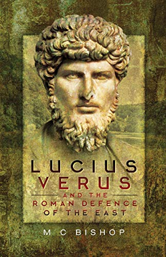 Lucius Verus and the Roman Defence of the East (English Edition)