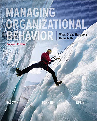 Compare Textbook Prices for Managing Organizational Behavior: What Great Managers Know and Do 2 Edition ISBN 9780073530406 by Baldwin, Timothy,Bommer, Bill,Rubin, Robert