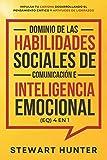 Dominio de las Habilidades Sociales de Comunicación e Inteligencia Emocional (EQ) 4 en 1: Impulsa tu carisma desarrollando el pensamiento crítico y aptitudes de liderazgo