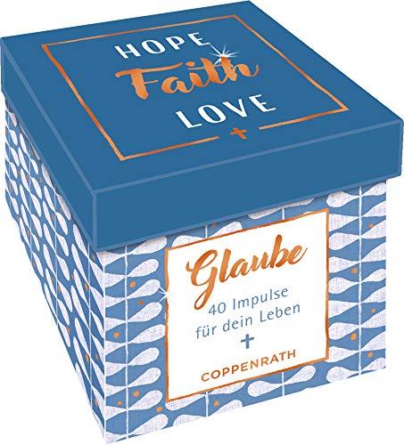 Sprüchebox - Hope, Faith, Love: GLAUBE - 40 Impulse für dein Leben