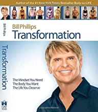 Transformation: The Mindset You Need. The Body You Want. The Life You Deserve