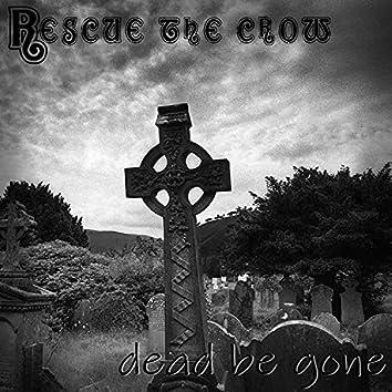 Dead Be Gone