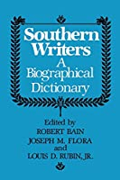 Southern Writers: A Biographical Dictionary (Southern Literary Studies)