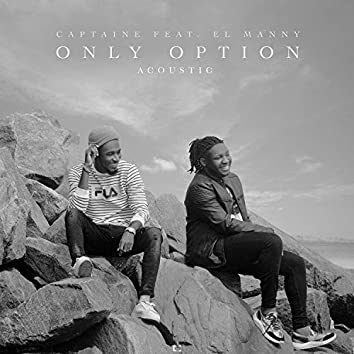 Only Option (feat. El Manny)