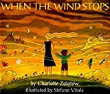 When the Wind Stops (Picture Book Ser.)