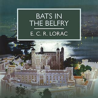 Bats in the Belfry     A London Mystery              By:                                                                                                                                 E. C. R. Lorac                               Narrated by:                                                                                                                                 David Thorpe                      Length: 8 hrs and 36 mins     30 ratings     Overall 4.1