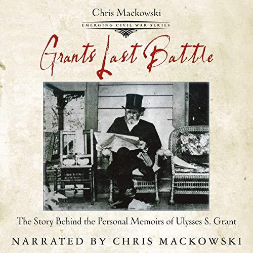 Grant's Last Battle Audiobook By Chris Mackowski PhD cover art