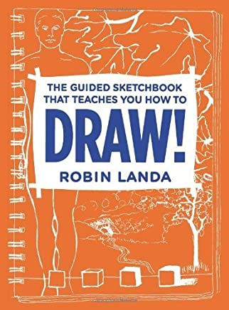 The Guided Sketchbook That Teaches You How To DRAW! by Robin Landa (2013-11-21)