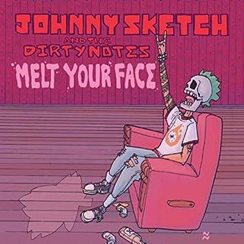 Melt Your Face (Live)