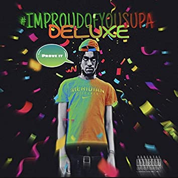 Im Proud Of You Supa Deluxe