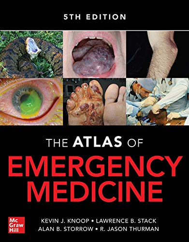 Compare Textbook Prices for Atlas of Emergency Medicine 5 Edition ISBN 9781260134940 by Knoop, Kevin,Stack, Lawrence,Storrow, Alan,Thurman, R. Jason