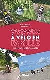 Voyager à vélo en famille - Guide pratique et itinéraires