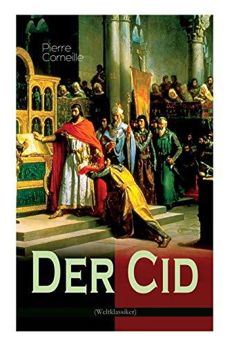 Der Cid: Klassiker der französischen Literatur