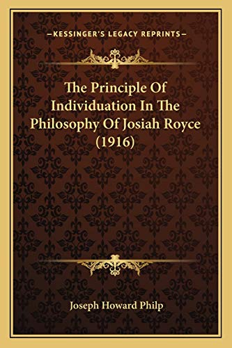 The Principle Of Individuation In The Philosophy Of Josiah Royce (1916)