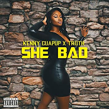 She Bad (feat. Truth)