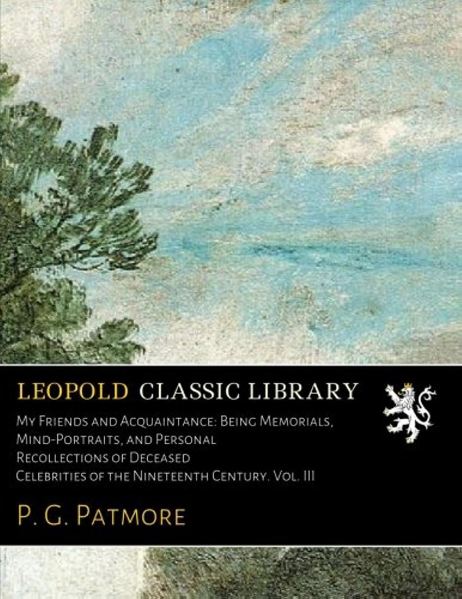 比喩悪夢じゃがいもMy Friends and Acquaintance: Being Memorials, Mind-Portraits, and Personal Recollections of Deceased Celebrities of the Nineteenth Century. Vol. III