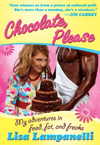 Chocolate, Please: My Adventures in Food, Fat, and Freaks (English Edition) PDF Books