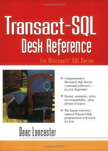 Transact-SQL Desk Reference: For Microsoft SQL Server by Deac Lancaster (2003-11-20)