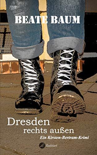 Dresden rechts außen: Ein Kirsten-Bertram-Krimi (Kirsten Bertram 8)