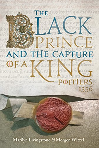 Image of The Black Prince and the Capture of a King: Poitiers 1356