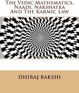 The Vedic Mathematics, Naadi's, Nakshatra And The Karmic Law