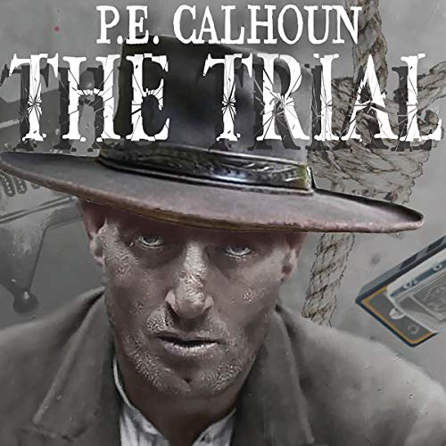 The Trial                   By:                                                                                                                                 P. E. Calhoun                               Narrated by:                                                                                                                                 E. Roy Worley                      Length: 20 mins     1 rating     Overall 4.0