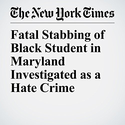 Fatal Stabbing of Black Student in Maryland Investigated as a Hate Crime copertina