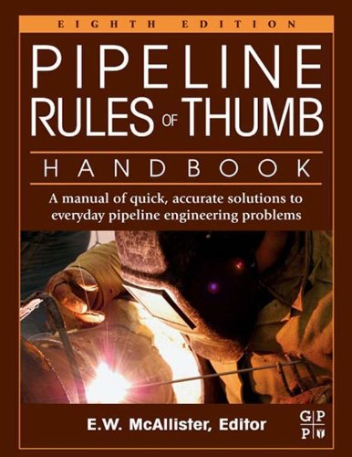 Pipeline Rules of Thumb Handbook: A Manual of Quick, Accurate Solutions to Everyday Pipeline Engineering Problems (English Edition)