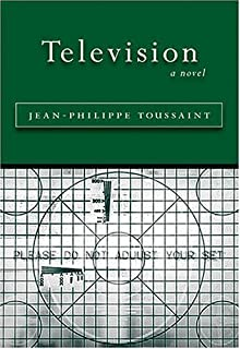 Television 3rd (third) Edition by Jean-Philippe Toussaint (2007)